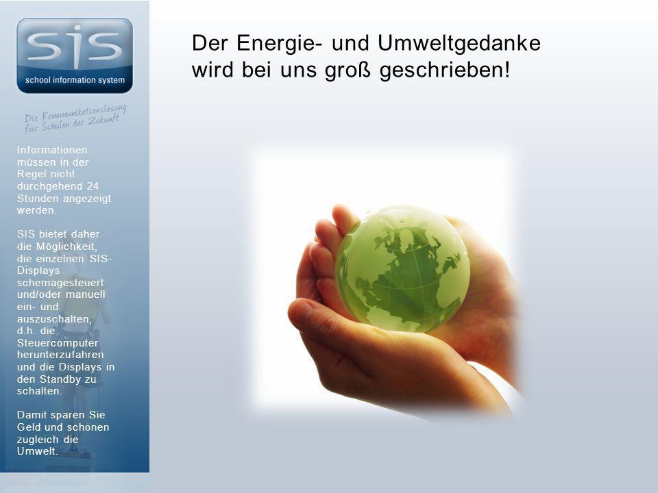Der Energie- und Umweltgedanke wird bei uns groß geschrieben!