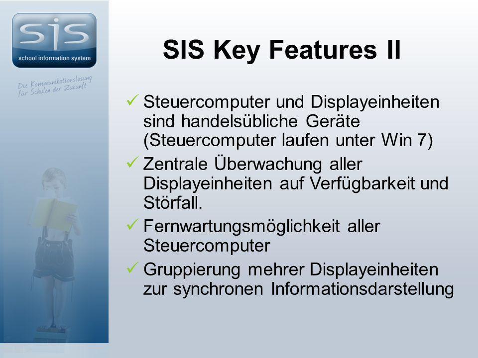 SIS Key Features II Steuercomputer und Displayeinheiten sind handelsübliche Geräte (Steuercomputer laufen unter Win 7)
