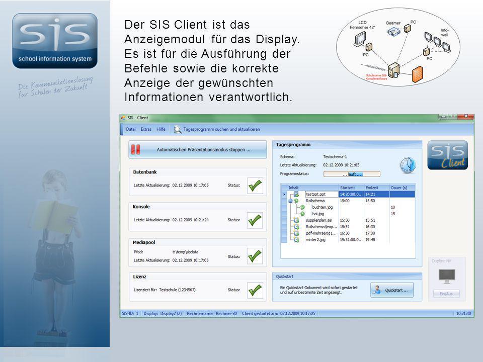 Der SIS Client ist das Anzeigemodul für das Display