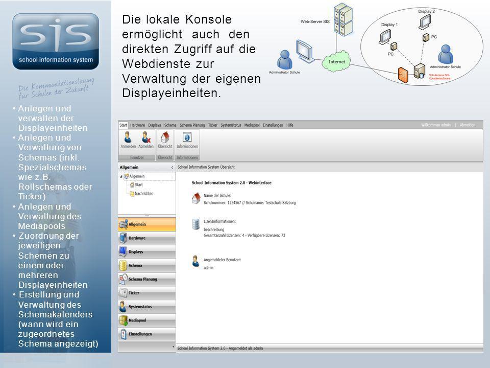 Die lokale Konsole ermöglicht auch den direkten Zugriff auf die Webdienste zur Verwaltung der eigenen Displayeinheiten.