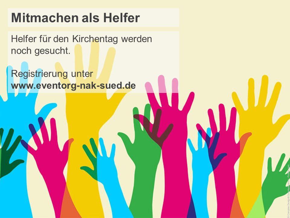 Mitmachen als Helfer Helfer für den Kirchentag werden noch gesucht.