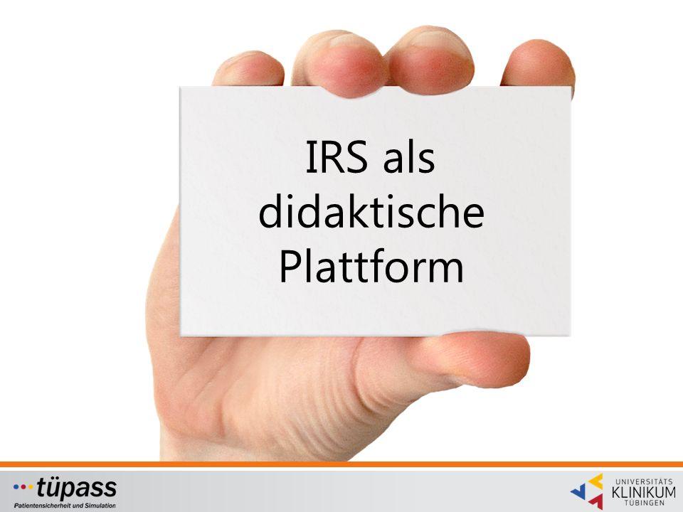 IRS als didaktische Plattform