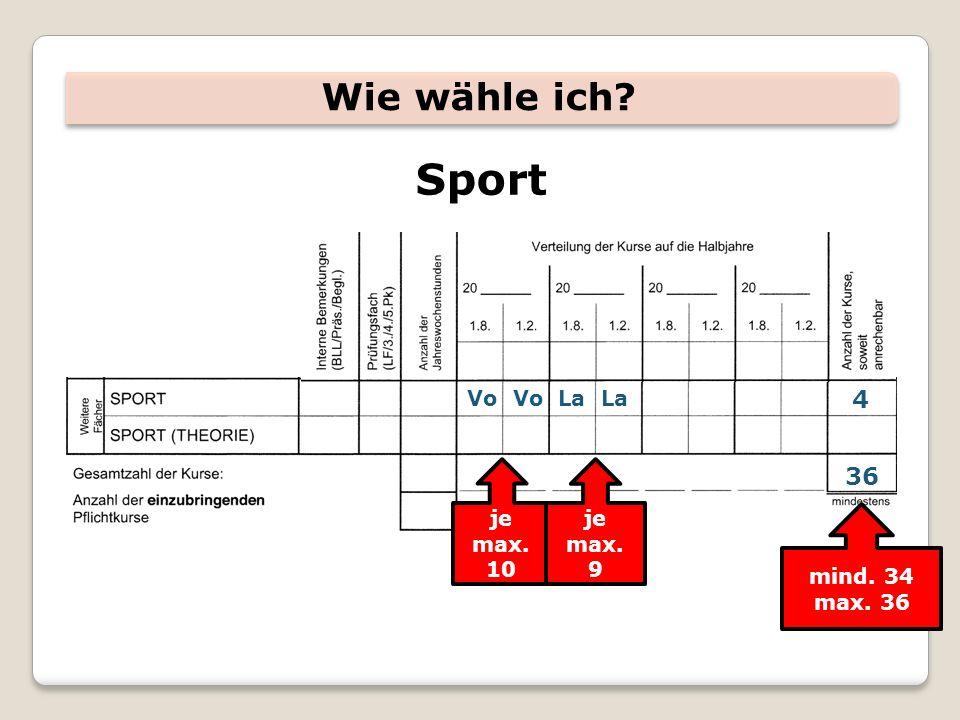 Sport Wie wähle ich 4 36 Vo Vo La La je max. 10 je max. 9 mind. 34