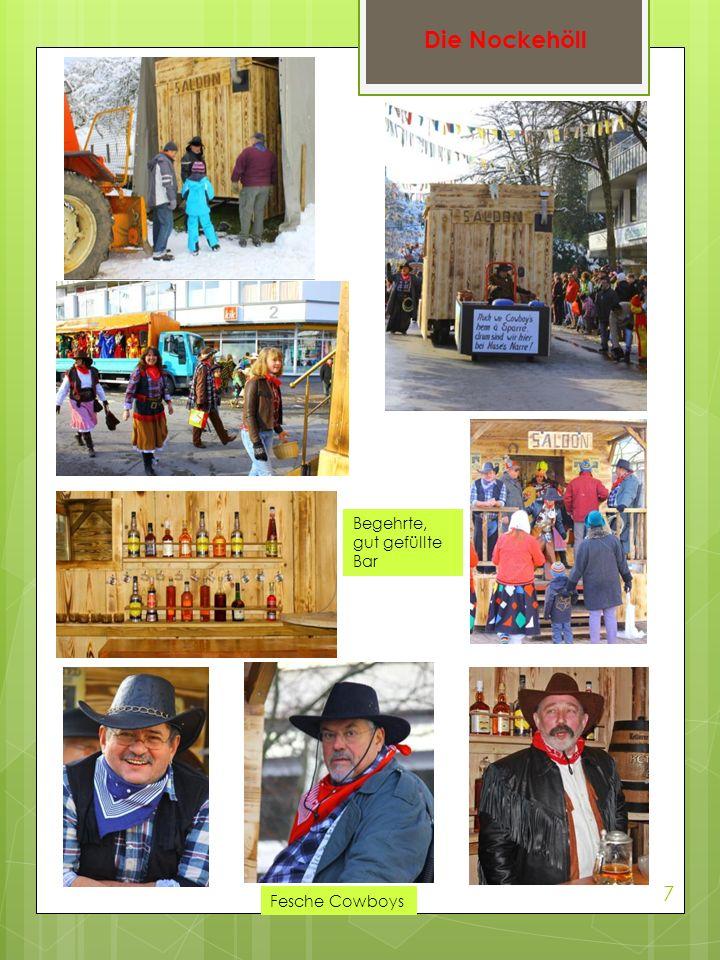 Die Nockehöll Begehrte, gut gefüllte Bar 7 Fesche Cowboys
