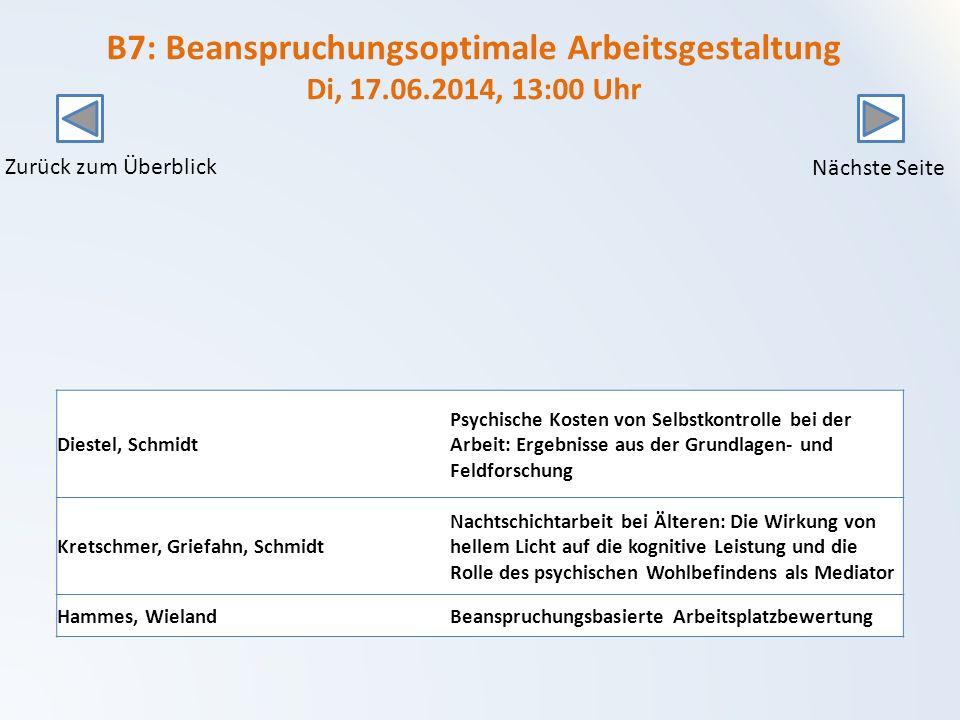 B7: Beanspruchungsoptimale Arbeitsgestaltung Di, 17.06.2014, 13:00 Uhr
