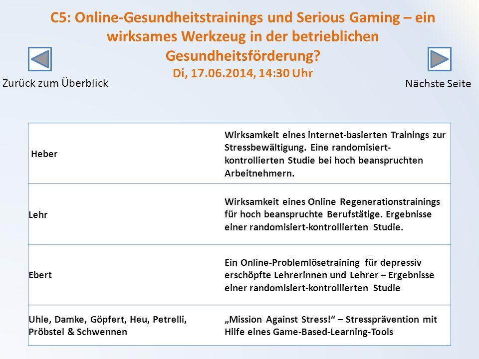 C5: Online-Gesundheitstrainings und Serious Gaming – ein wirksames Werkzeug in der betrieblichen Gesundheitsförderung Di, 17.06.2014, 14:30 Uhr