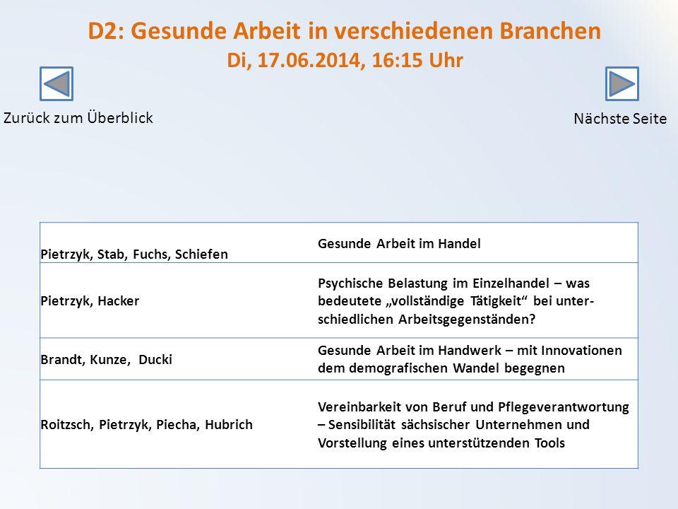 D2: Gesunde Arbeit in verschiedenen Branchen Di, 17.06.2014, 16:15 Uhr
