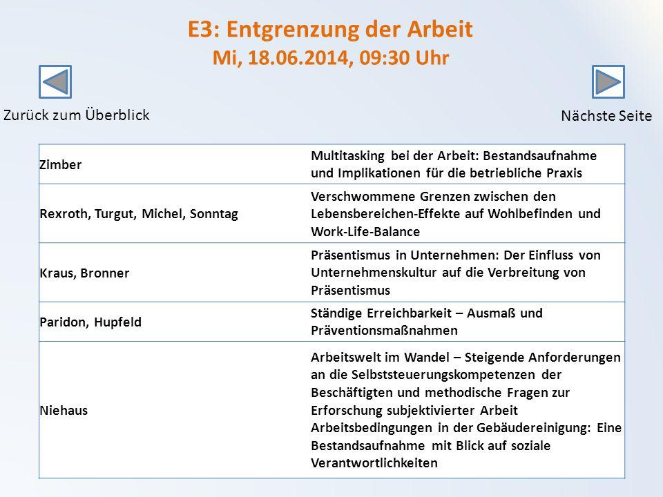 E3: Entgrenzung der Arbeit Mi, 18.06.2014, 09:30 Uhr