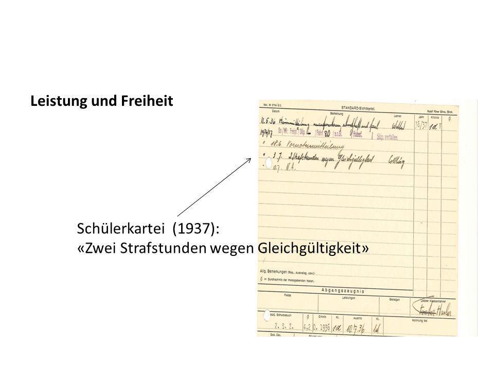 Leistung und Freiheit Schülerkartei (1937): «Zwei Strafstunden wegen Gleichgültigkeit»