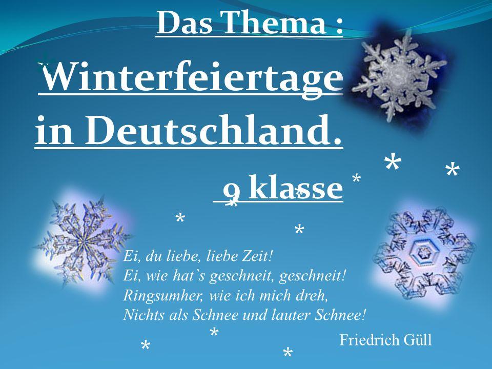 Das Thema : Winterfeiertage in Deutschland. 9 klasse