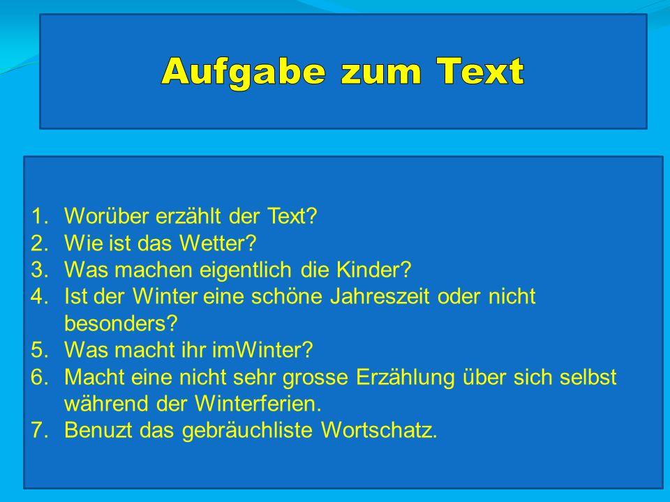 Aufgabe zum Text Worüber erzählt der Text Wie ist das Wetter