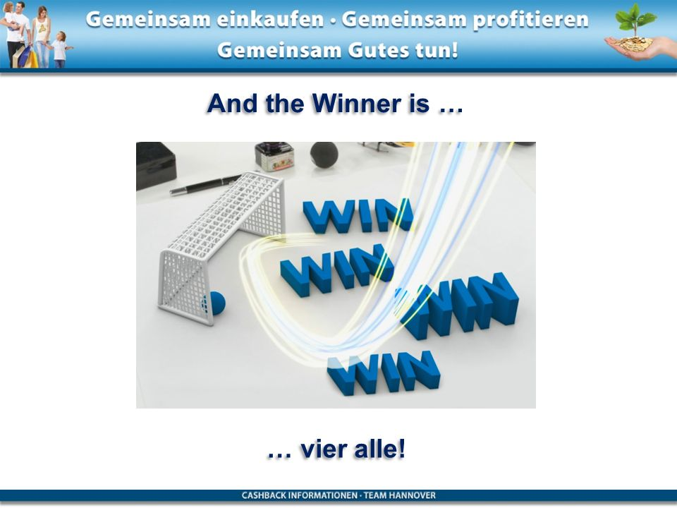 And the Winner is … … vier alle!