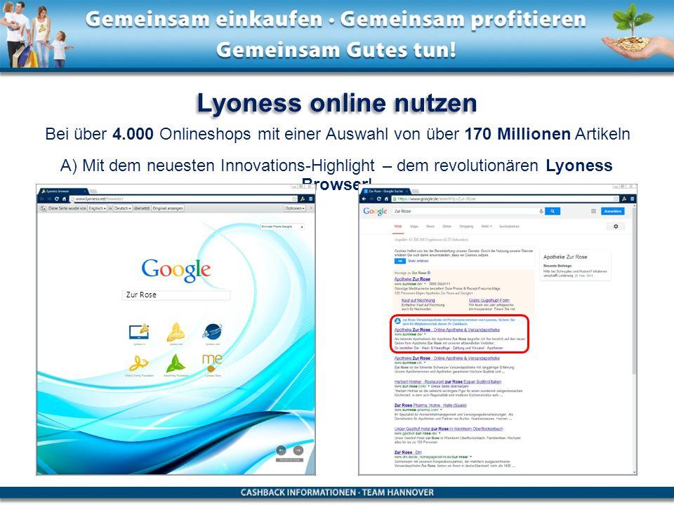 Lyoness online nutzen Bei über 4.000 Onlineshops mit einer Auswahl von über 170 Millionen Artikeln.