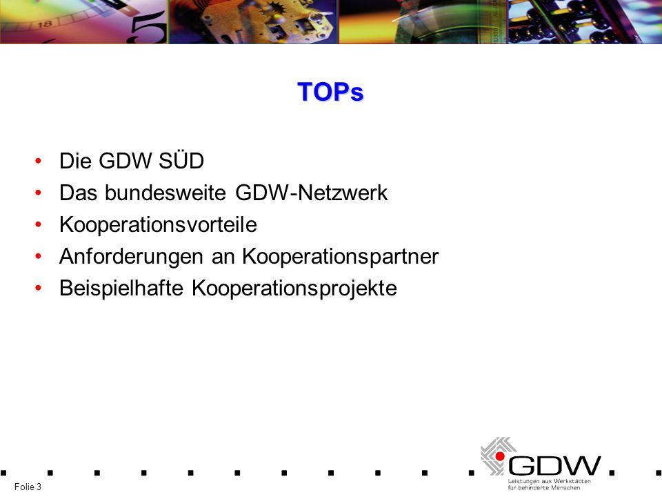 TOPs Die GDW SÜD Das bundesweite GDW-Netzwerk Kooperationsvorteile