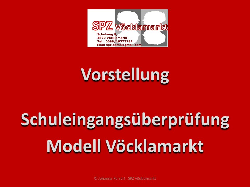 Vorstellung Schuleingangsüberprüfung Modell Vöcklamarkt