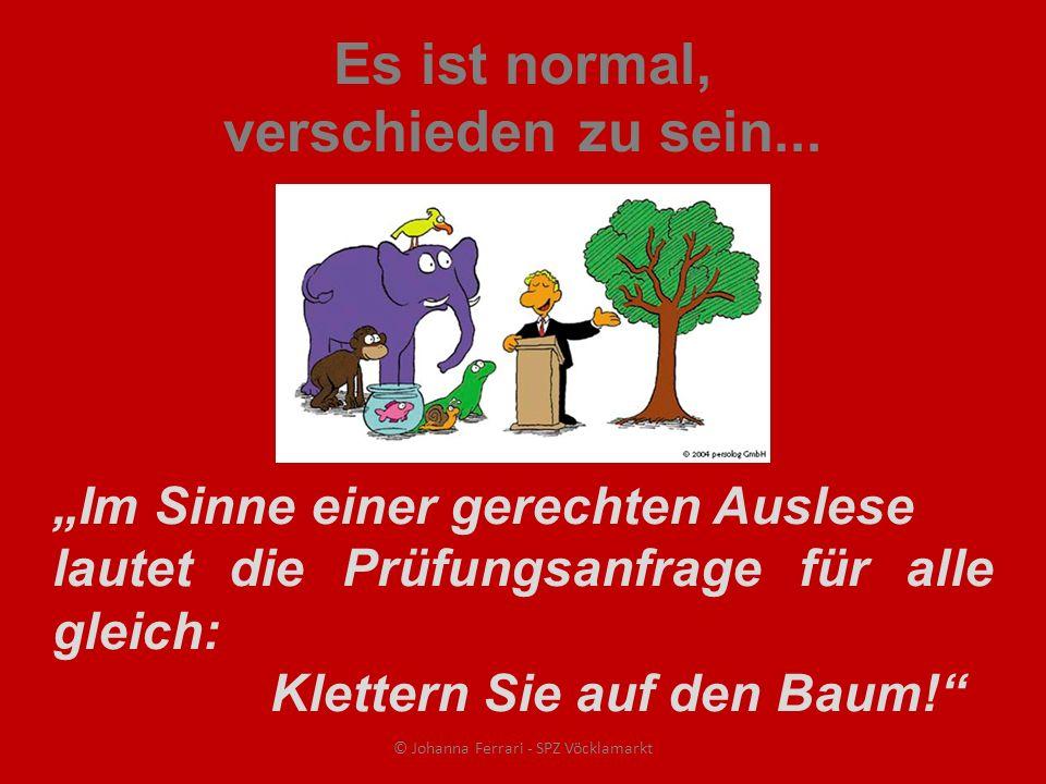 Es ist normal, verschieden zu sein...