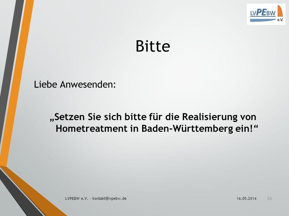 """Bitte Liebe Anwesenden: """"Setzen Sie sich bitte für die Realisierung von Hometreatment in Baden-Württemberg ein!"""