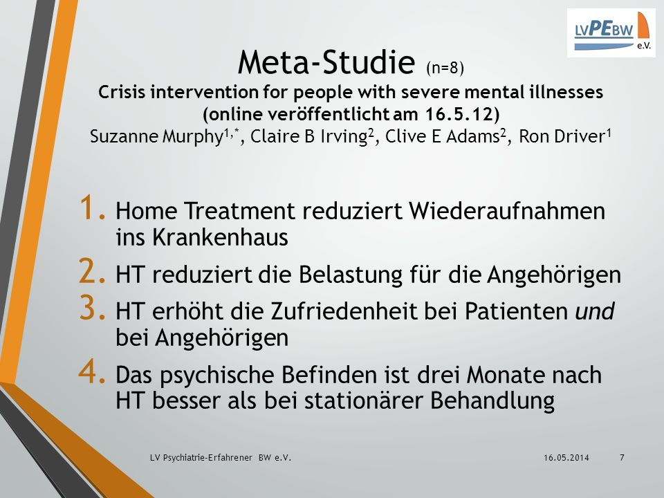 Meta-Studie (n=8) Crisis intervention for people with severe mental illnesses (online veröffentlicht am 16.5.12) Suzanne Murphy1,*, Claire B Irving2, Clive E Adams2, Ron Driver1