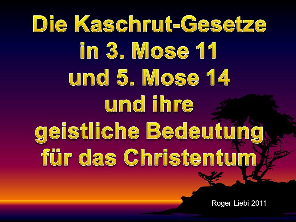Die Kaschrut-Gesetze in 3. Mose 11 und 5. Mose 14 und ihre