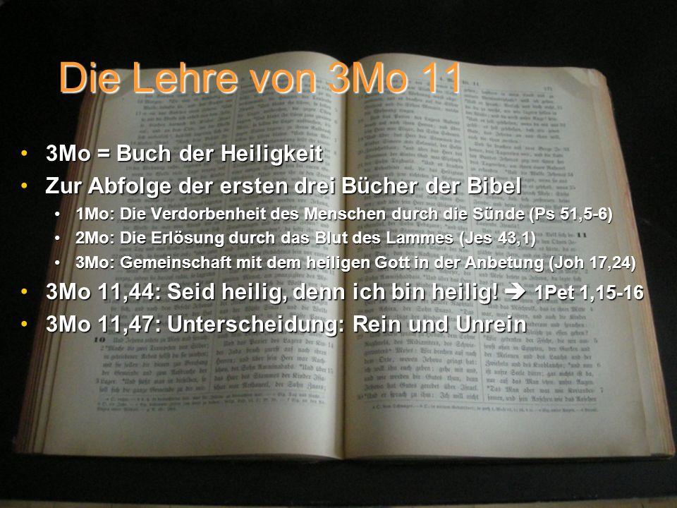 Die Lehre von 3Mo 11 3Mo = Buch der Heiligkeit