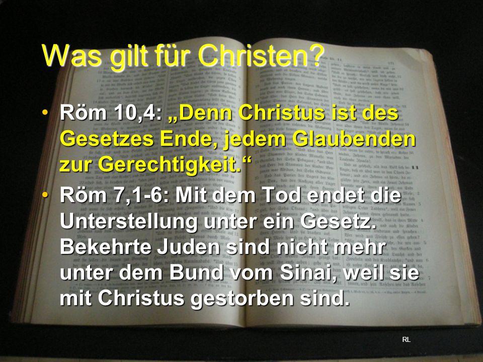 """Was gilt für Christen Röm 10,4: """"Denn Christus ist des Gesetzes Ende, jedem Glaubenden zur Gerechtigkeit."""