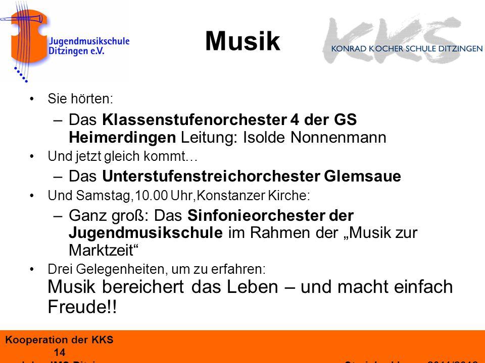 Musik Sie hörten: Das Klassenstufenorchester 4 der GS Heimerdingen Leitung: Isolde Nonnenmann. Und jetzt gleich kommt…