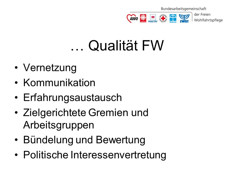 … Qualität FW Vernetzung Kommunikation Erfahrungsaustausch