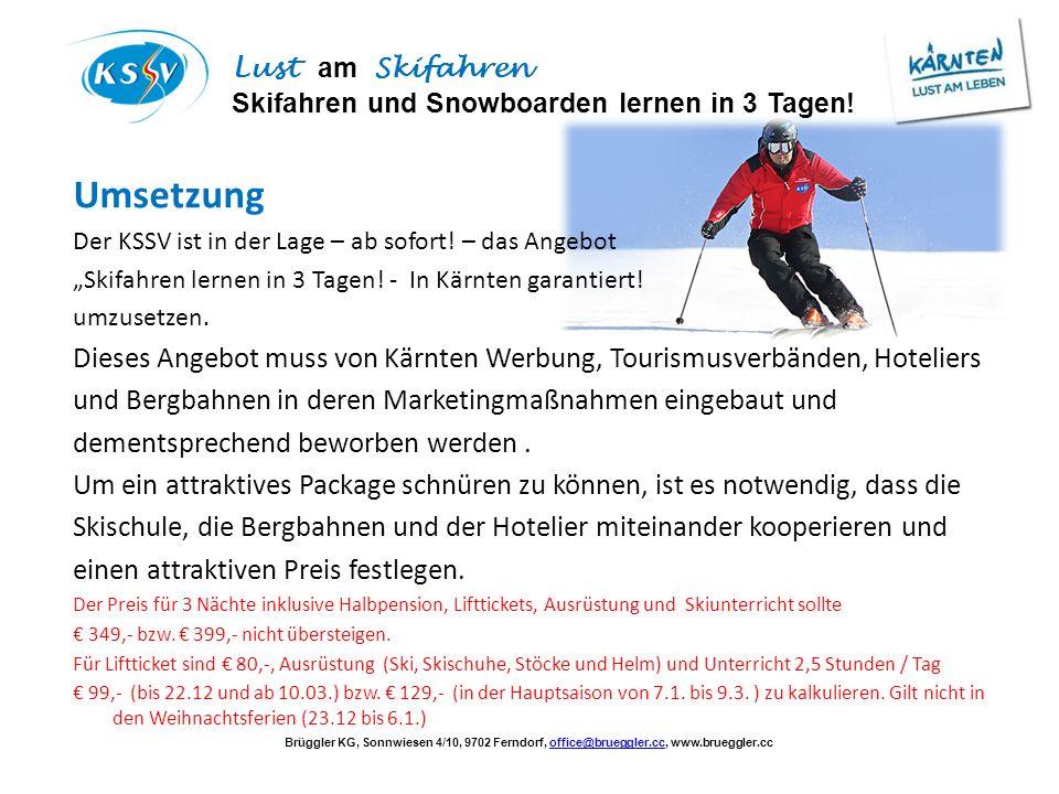 """Umsetzung Der KSSV ist in der Lage – ab sofort! – das Angebot. """"Skifahren lernen in 3 Tagen! - In Kärnten garantiert!"""