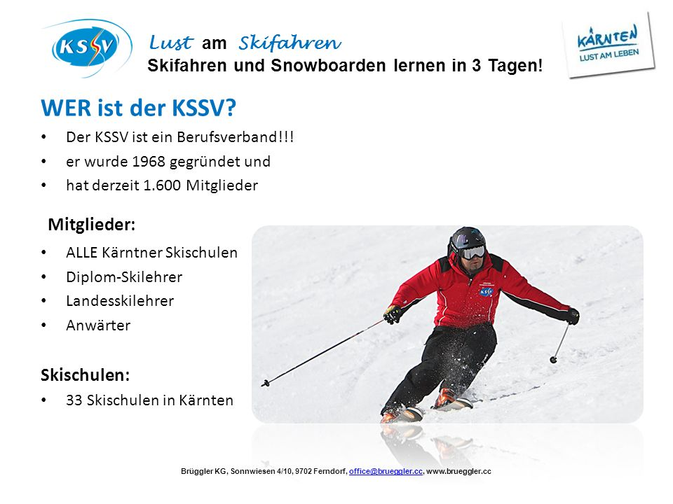 Mitglieder: WER ist der KSSV Skischulen: