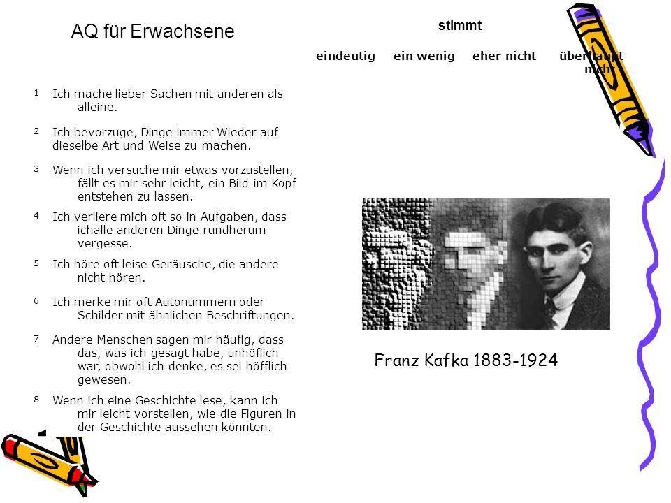 AQ für Erwachsene Franz Kafka 1883-1924 stimmt eindeutig ein wenig