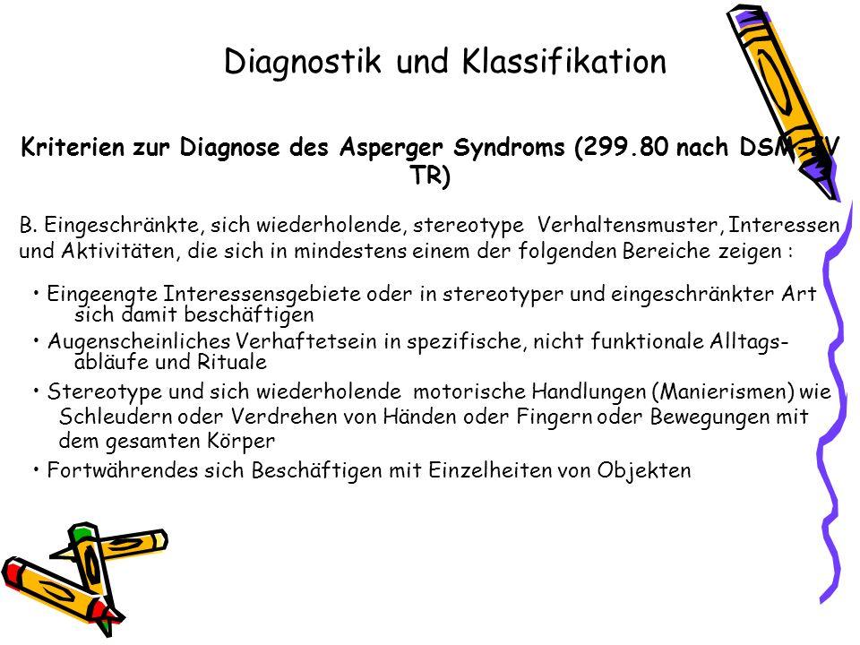 Kriterien zur Diagnose des Asperger Syndroms (299.80 nach DSM-IV TR)
