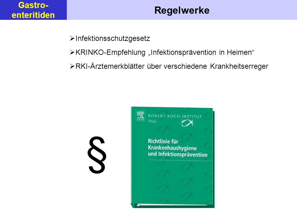 § Regelwerke Gastro- enteritiden Infektionsschutzgesetz
