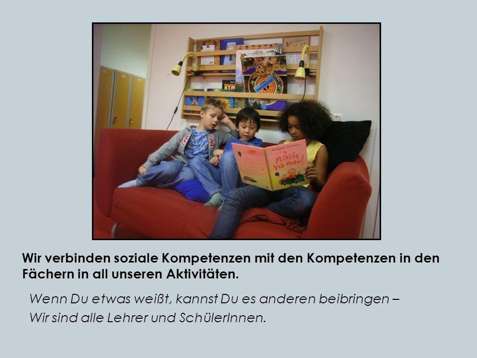 Wir verbinden soziale Kompetenzen mit den Kompetenzen in den Fächern in all unseren Aktivitäten.