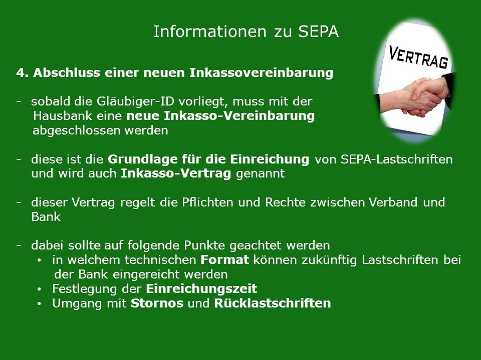 Informationen zu SEPA 4. Abschluss einer neuen Inkassovereinbarung