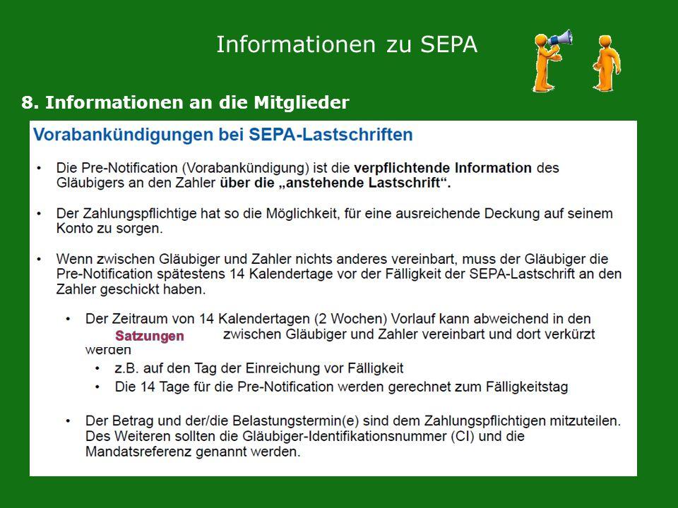 Informationen zu SEPA 8. Informationen an die Mitglieder Satzungen