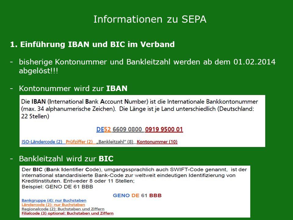 Informationen zu SEPA 1. Einführung IBAN und BIC im Verband