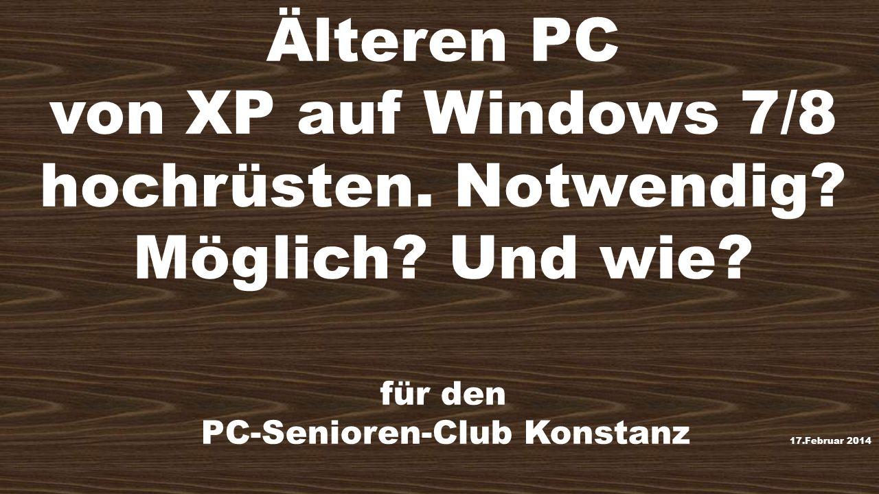 von XP auf Windows 7/8 hochrüsten. Notwendig Möglich Und wie