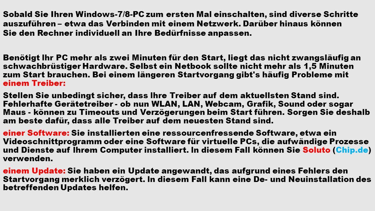 Sobald Sie Ihren Windows-7/8-PC zum ersten Mal einschalten, sind diverse Schritte