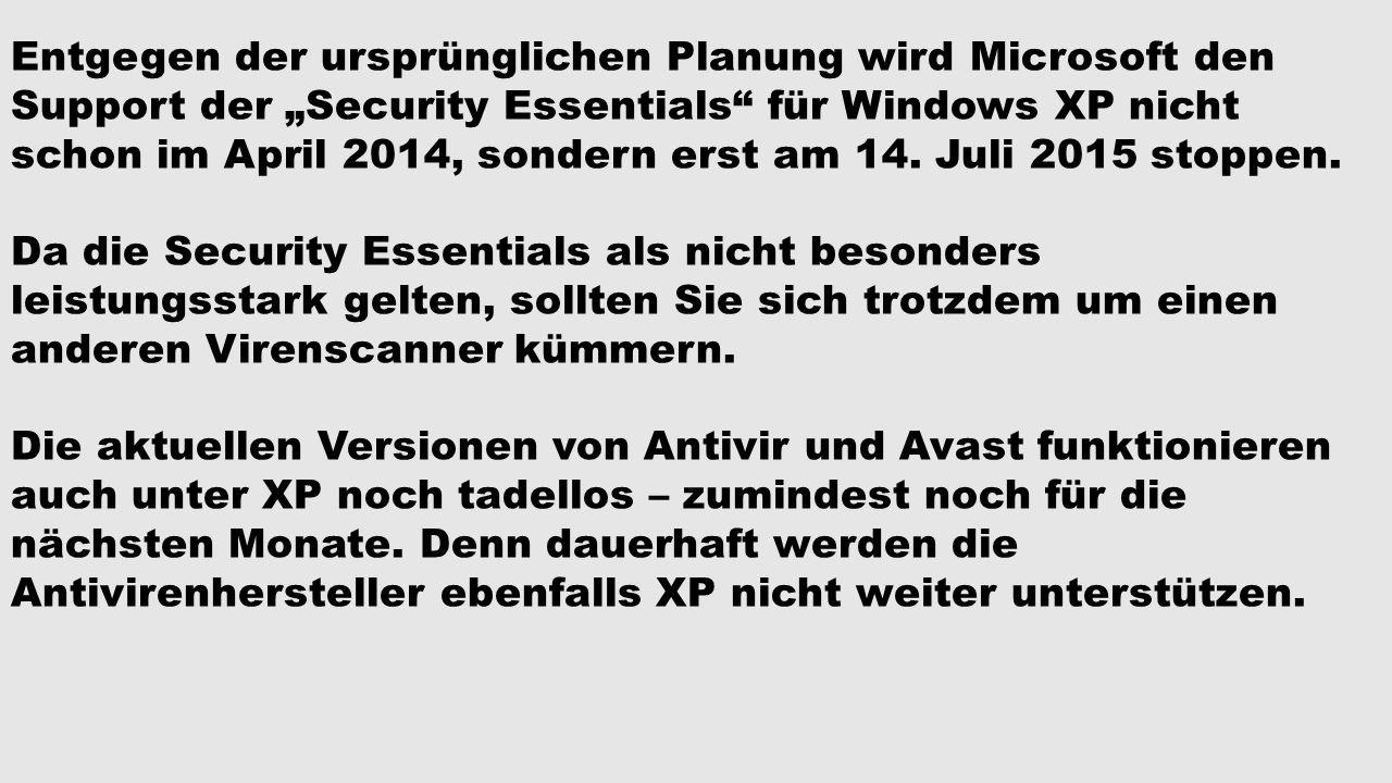 """Entgegen der ursprünglichen Planung wird Microsoft den Support der """"Security Essentials für Windows XP nicht schon im April 2014, sondern erst am 14. Juli 2015 stoppen."""