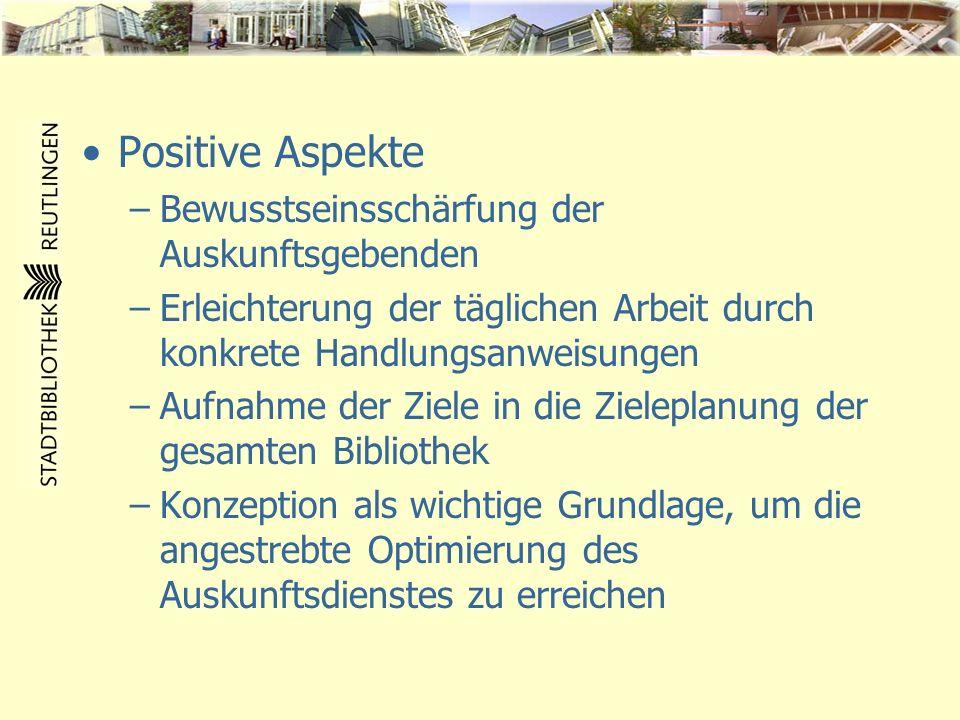 Positive Aspekte Bewusstseinsschärfung der Auskunftsgebenden