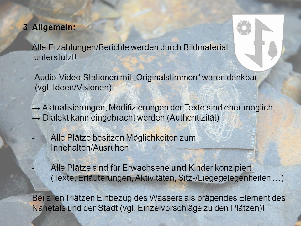 """3 Allgemein: Alle Erzählungen/Berichte werden durch Bildmaterial. unterstützt! Audio-Video-Stationen mit """"Originalstimmen wären denkbar."""
