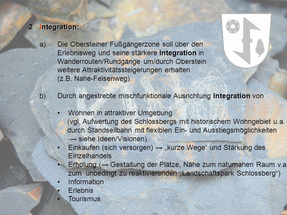 2 Integration: a) Die Obersteiner Fußgängerzone soll über den. Erlebnisweg und seine stärkere Integration in.