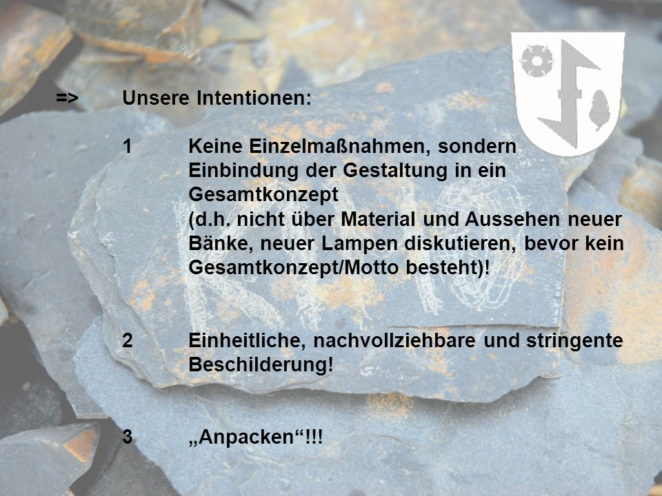 => Unsere Intentionen:
