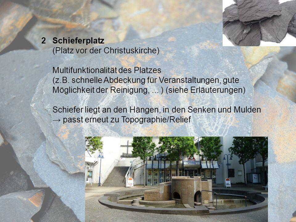 Schieferplatz (Platz vor der Christuskirche) Multifunktionalität des Platzes.