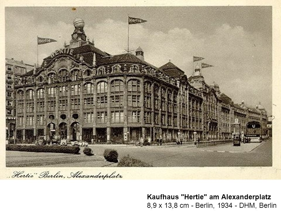 Kaufhaus Hertie am Alexanderplatz 8,9 x 13,8 cm - Berlin, 1934 - DHM, Berlin