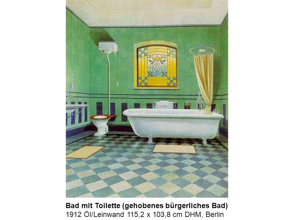 Bad mit Toilette (gehobenes bürgerliches Bad) 1912 Öl/Leinwand 115,2 x 103,8 cm DHM, Berlin