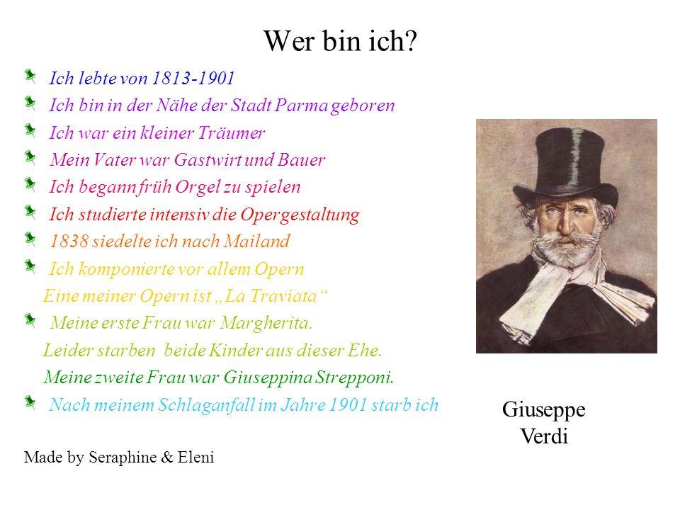 Wer bin ich Giuseppe Verdi Ich lebte von 1813-1901