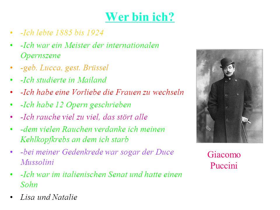Wer bin ich Giacomo Puccini -Ich lebte 1885 bis 1924
