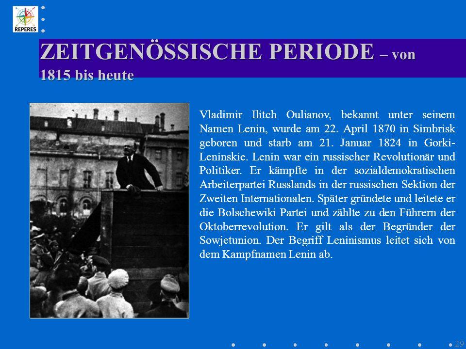 ZEITGENÖSSISCHE PERIODE – von 1815 bis heute