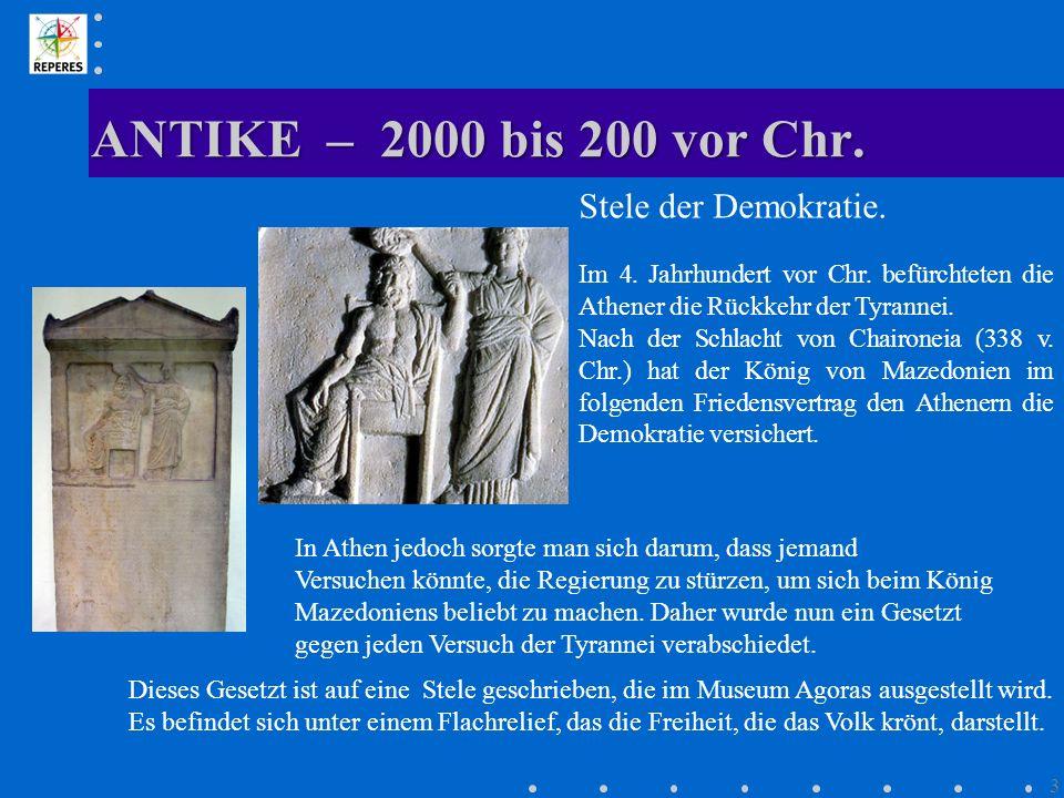 ANTIKE – 2000 bis 200 vor Chr. Stele der Demokratie.